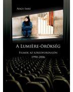 A Lumiere-örökség - Filmek az ezredfordulón 1990-2006 - Nagy Imre