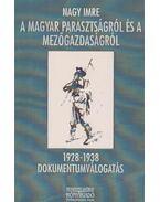 A magyar parasztságról és a mezőgazdaságról 1928-1938 - Nagy Imre