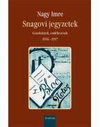 Snagovi jegyzetek - Gondolatok, emlékezések 1956-1957 - Nagy Imre