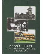 Kaszó 600 éve - Nagy Jenő, Nagy Eszter