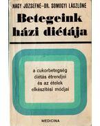 A cukorbetegség diátás étrendjei és az ételek elkészítési módjai - Nagy Józsefné, Somogyi Lászlóné dr.