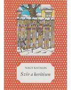 Szív a kerítésen - Nagy Katalin
