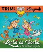 Zorka és Dorka a két csintalan boszorka - Nagy Mária, Hidasi