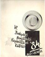 VI. Budapesti Nemzetközi Kisplasztikai Kiállítás 1984, Műcsarnok - Nagy Mercedes (szerk.), Frank János, Néray Katalin