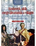 Emberek, akik megváltoztatták a világot 2. - A reneszánsztól a felvilágosodásig 1492-1789 - Nagy Mézes Rita