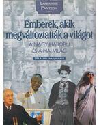 Emberek, akik megváltoztatták a világot 4. - A Nagy Háború és a mai világ - 1914-től napjainkig - Nagy Mézes Rita