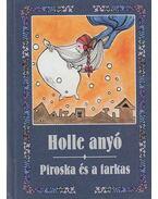 Holle anyó / Piroska és a farkas - Nagy Orbán Attila