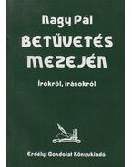 Betűvetés mezején (dedikált) - Nagy Pál