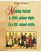 Magyar viselet a XVIII. század végén és a XIX. század elején - Nagy Rózsa