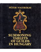 Summoning Tablets of Guilds in Hungary - Nagybákay Péter