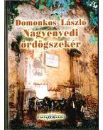 Nagyenyedi ördögszekér (dedikált) - Domonkos László