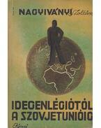 Idegenlégiótól a Szovjetúnióig - Nagyiványi Zoltán