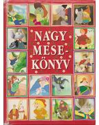 Nagy mesekönyv - A. Van Gool, A. M. Lefévre, M. Loiseaux, M. Nathan-Deiller