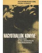 Nagyothallók könyve - Hochenburger Emil - Pauka Károly