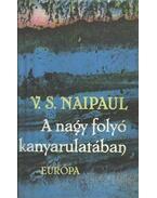A nagy folyó kanyarulatában - NAIPAUL, V.S.