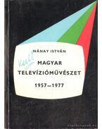 Magyar televízióművészet 1957-1977 - Nánay István
