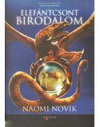 Elefántcsont birodalom - Naomi Novik