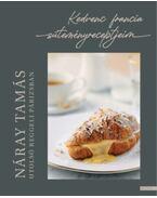 Utolsó reggeli Párizsban - Kedvenc francia süteményreceptjeim - Náray Tamás