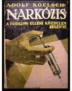 Narkózis - Koelsch, Adolf