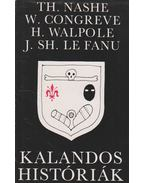 Kalandos históriák - Nashe TH, Congreve W., Horace Walpole, Joseph Seridan Le Fanu