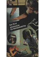 Meghalni és megszeretni - Nat Roid