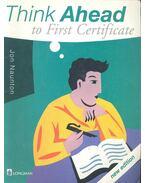 Think Ahead to First Certificate - NAUNTON, JON