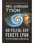 Ha felfal egy fekete lyuk és egyéb kozmikus komplikációk - Neil deGrasse Tyson