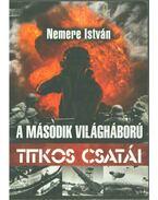 A második világháború titkos csatái - Nemere István