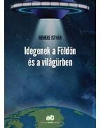 Idegenek a Földön és a világűrben - Nemere István