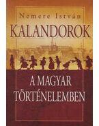 Kalandorok a magyar történelemben - Nemere István