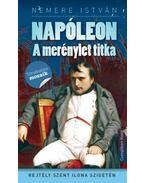 Napóleon - A merénylet tika - Rejtély Szent Ilona szigetén - Nemere István