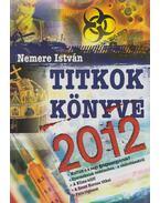 Titkok könyve 2012 - Nemere István