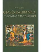 Ubo és Kalibanga (dedikált) - Nemes János