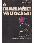 A filmelmélet változásai (dedikált) - Nemes Károly