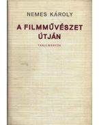 A filmművészet útján - Nemes Károly