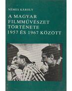A magyar filmművészet története 1957 és 1967 között - Nemes Károly