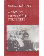 A szovjet filmelmélet története - Nemes Károly