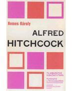 Alfred Hitchcock - Nemes Károly