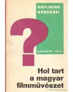 Hol tart a magyar filmművészet? - Nemes Károly
