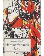 Hérosztrátoszok kora (dedikált) - Nemes László