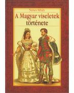 A magyar viseletek története - Nemes Mihály