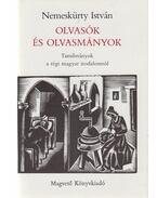 Olvasók és olvasmányok (aláírt) - Nemeskürty István