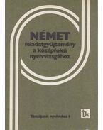 Német feladatgyűjtemény a középfokú nyelvvizsgához - Haán György, Gáborján Lászlóné