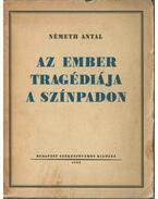 Az ember tragédiája a színpadon - Németh Antal