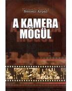 A kamera mögül - Németh Árpád