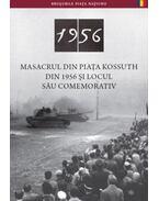 Masacrul Din Piata Kossuth Din 1956Şi Locul Său Comemorativ - Németh Csaba