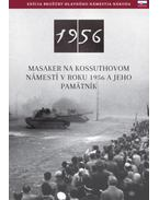Masaker Na Kossuthovom Námestí V Roku 1956 A Jeho Pamätník - Németh Csaba
