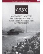 Obstrel Na Ploshchadi Koshuta V 1956 G. I Posvyashchonnyy Yemu Memorial - Németh Csaba