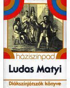 Ludas Matyi - Diákszínjátszók könyve - Németh Ervin