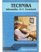 Technika - Informatika 10-11 éveseknek - Németh Ferenc